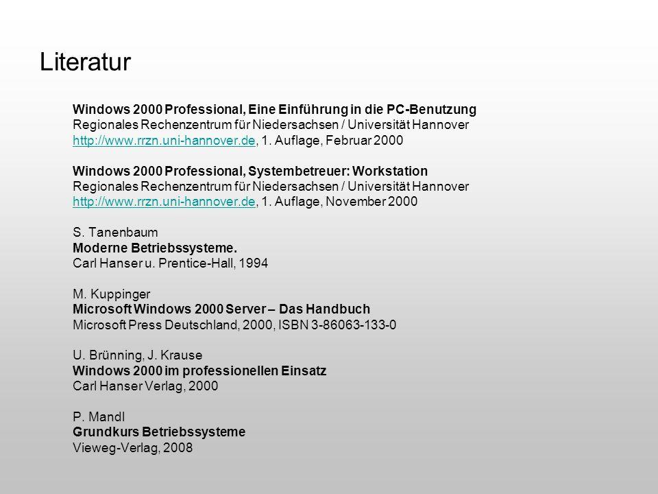 Literatur Windows 2000 Professional, Eine Einführung in die PC-Benutzung. Regionales Rechenzentrum für Niedersachsen / Universität Hannover.