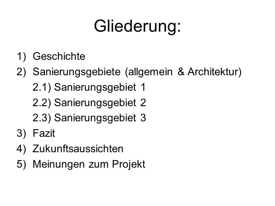 Gliederung: Geschichte Sanierungsgebiete (allgemein & Architektur)