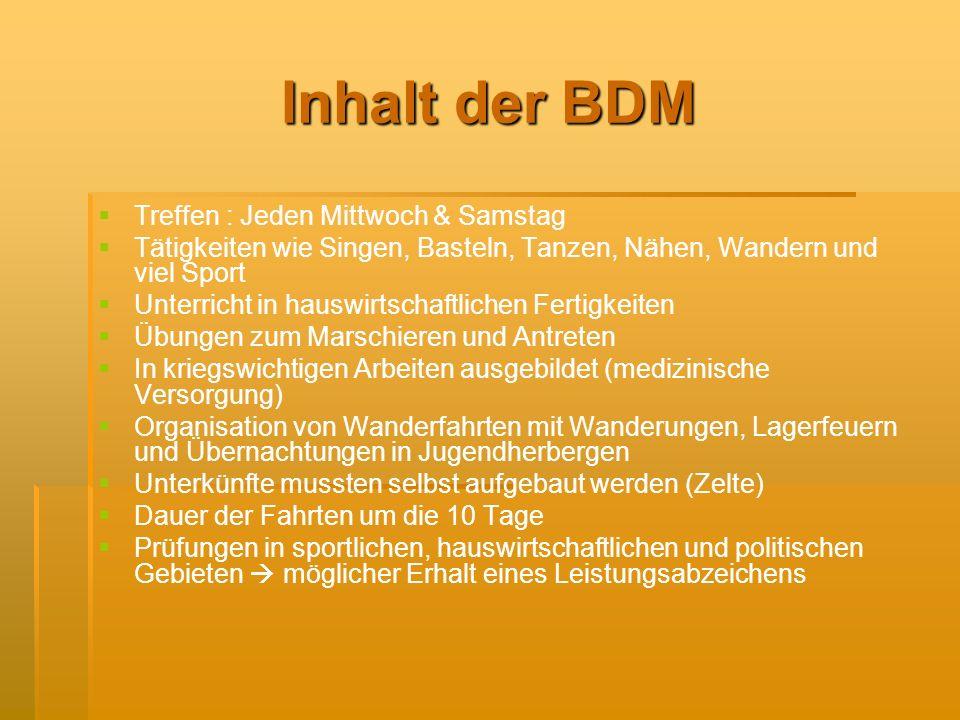 Inhalt der BDM Treffen : Jeden Mittwoch & Samstag