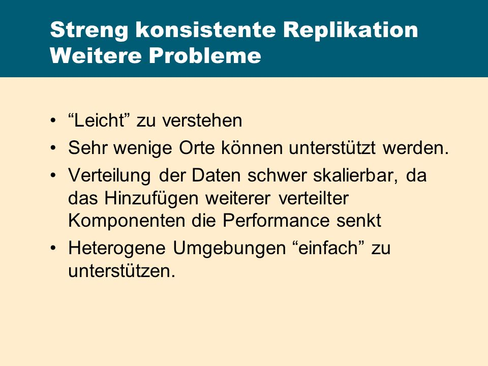 Streng konsistente Replikation Weitere Probleme