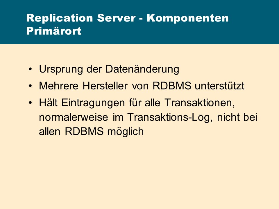 Replication Server - Komponenten Primärort