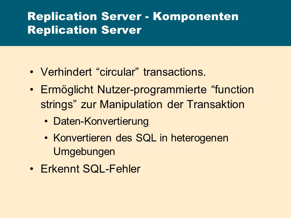 Replication Server - Komponenten Replication Server