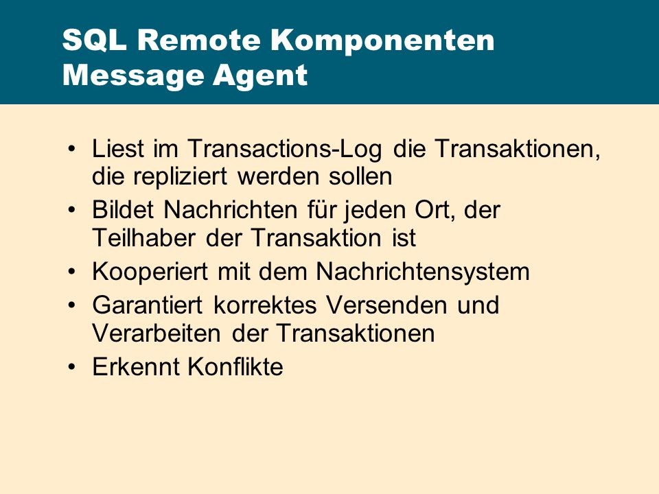 SQL Remote Komponenten Message Agent