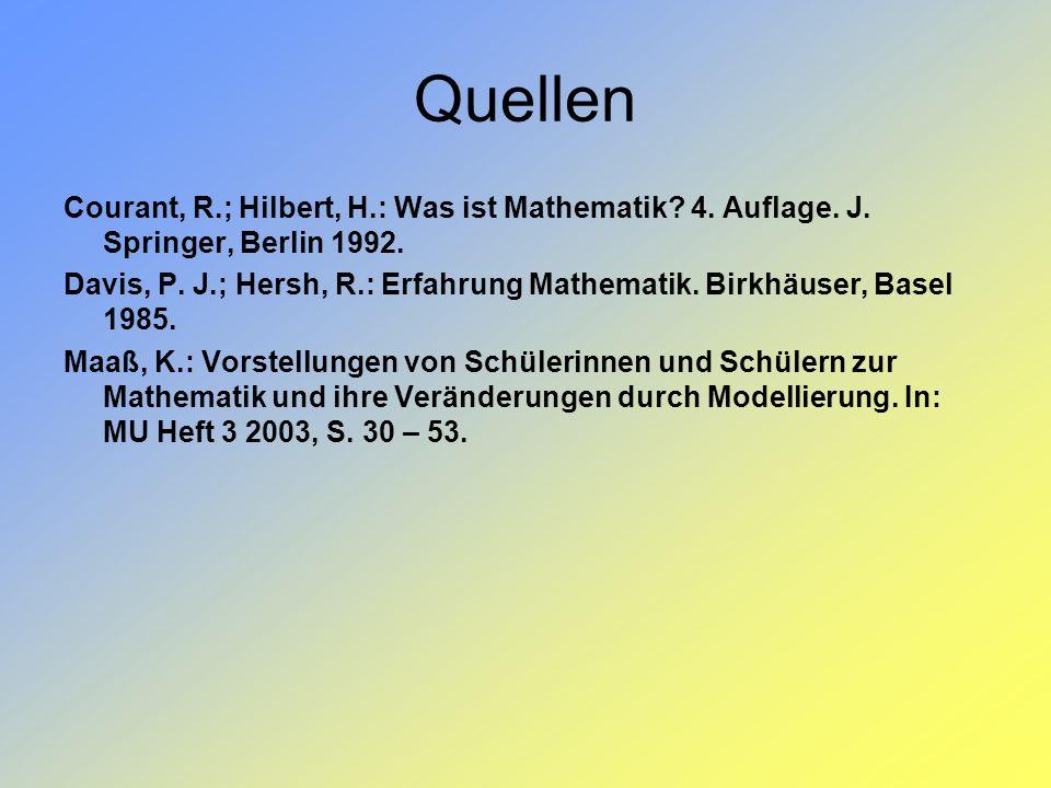 Quellen Courant, R.; Hilbert, H.: Was ist Mathematik 4. Auflage. J. Springer, Berlin 1992.