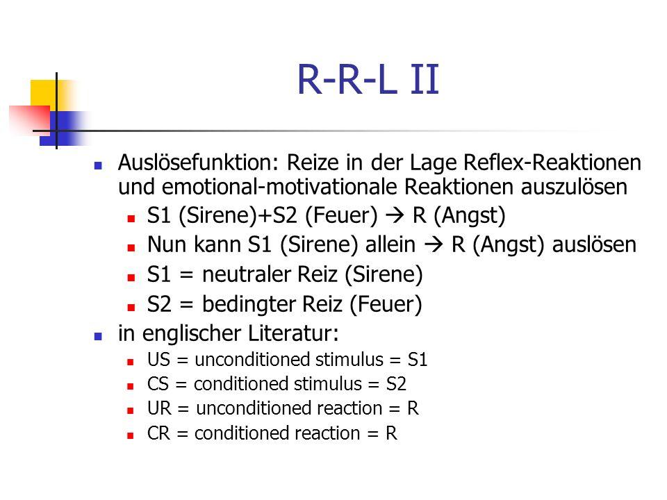 R-R-L II Auslösefunktion: Reize in der Lage Reflex-Reaktionen und emotional-motivationale Reaktionen auszulösen.