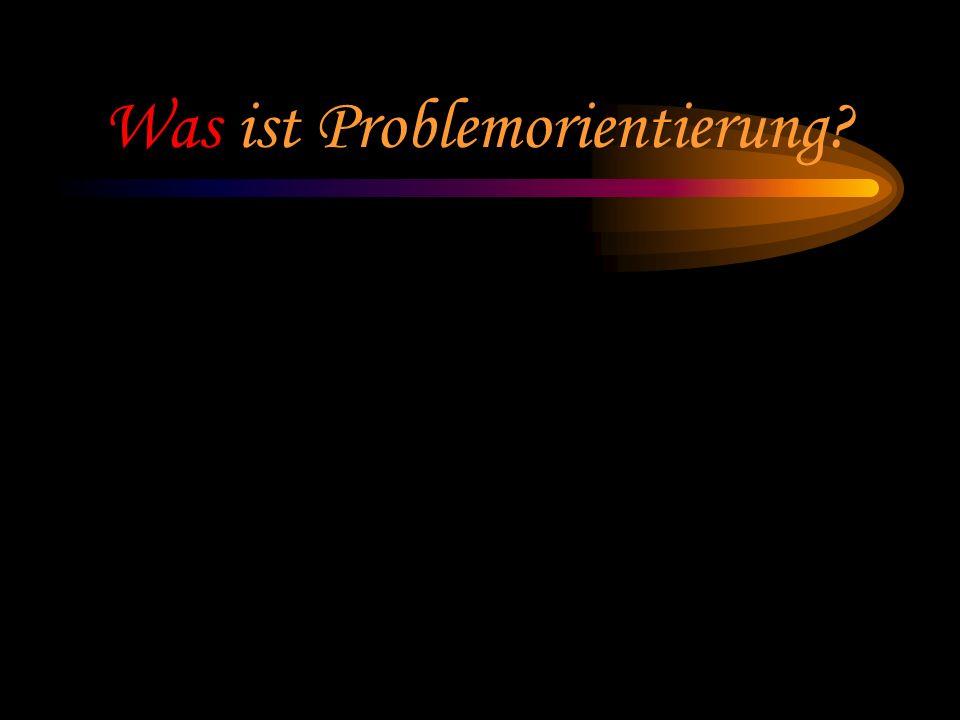 Was ist Problemorientierung