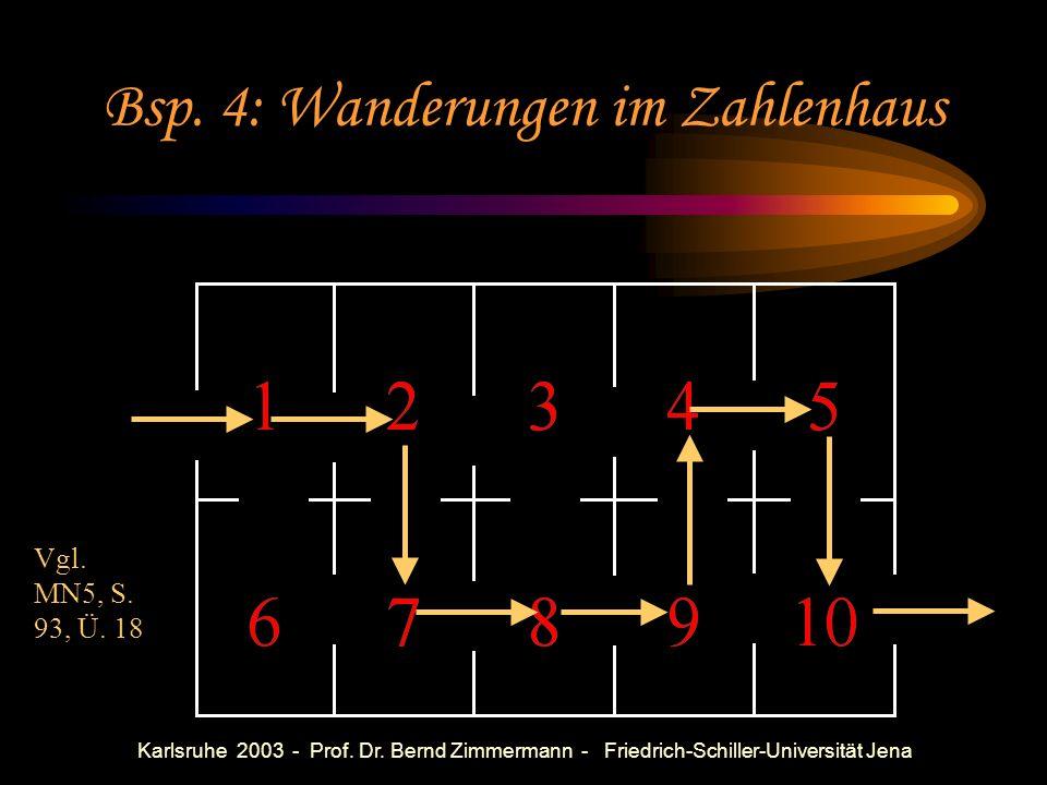 Bsp. 4: Wanderungen im Zahlenhaus