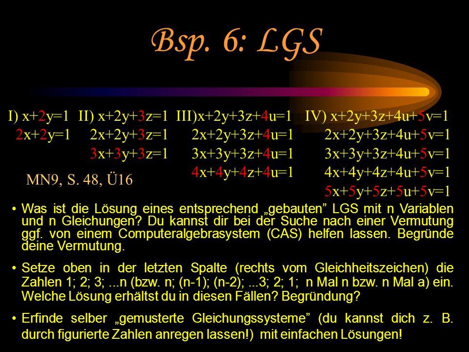Bsp. 6: LGS I) x+2y=1 2x+2y=1 II) x+2y+3z=1 2x+2y+3z=1 3x+3y+3z=1