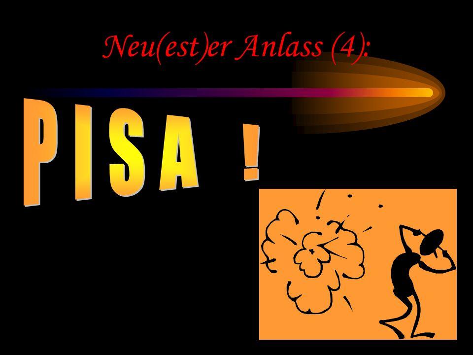 PISA ! Neu(est)er Anlass (4):