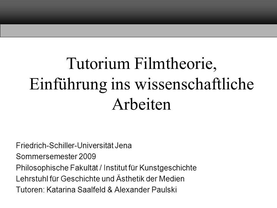 Tutorium Filmtheorie, Einführung ins wissenschaftliche Arbeiten