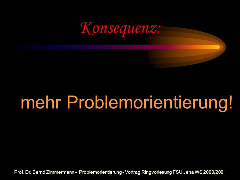 mehr Problemorientierung!