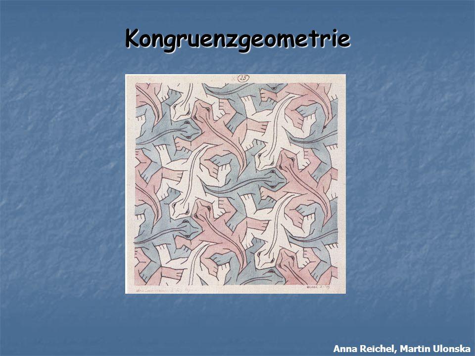 Kongruenzgeometrie Anna Reichel, Martin Ulonska