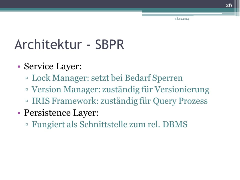 Architektur - SBPR Service Layer: Persistence Layer: