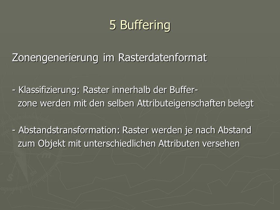 5 Buffering Zonengenerierung im Rasterdatenformat
