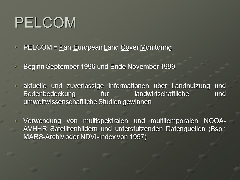 PELCOM PELCOM = Pan-European Land Cover Monitoring