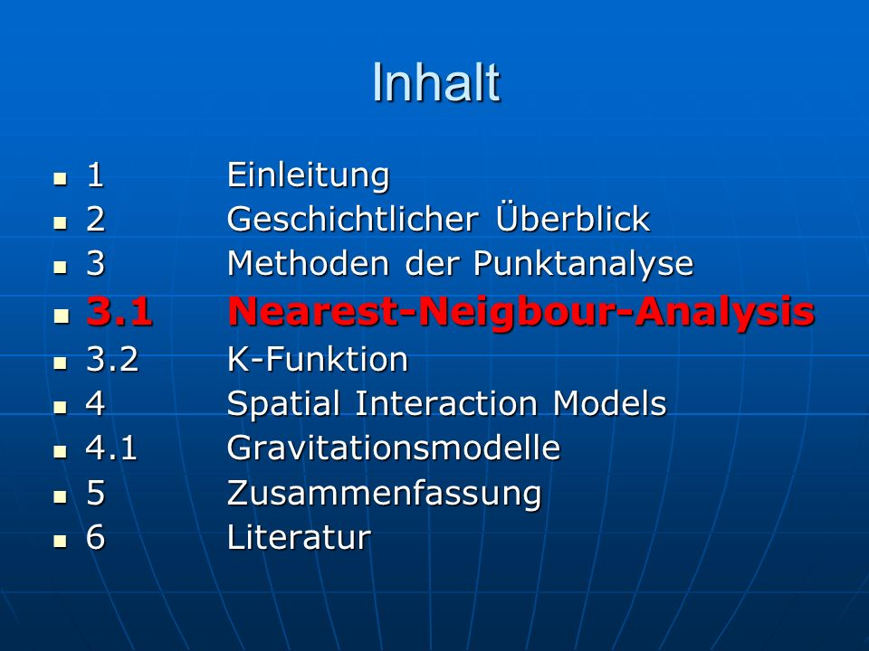 Inhalt 3.1 Nearest-Neigbour-Analysis 1 Einleitung