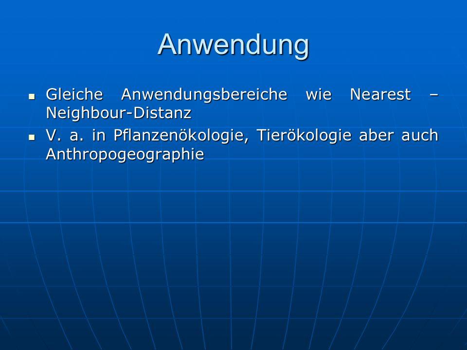 Anwendung Gleiche Anwendungsbereiche wie Nearest –Neighbour-Distanz