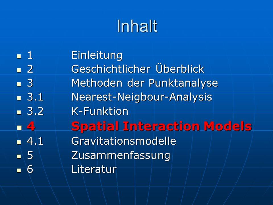 Inhalt 4 Spatial Interaction Models 1 Einleitung