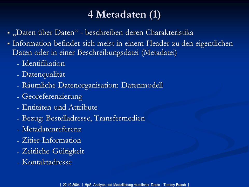 """4 Metadaten (1) """"Daten über Daten - beschreiben deren Charakteristika"""