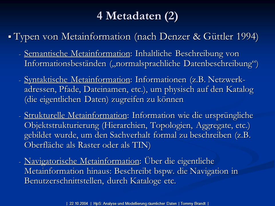 4 Metadaten (2) Typen von Metainformation (nach Denzer & Güttler 1994)