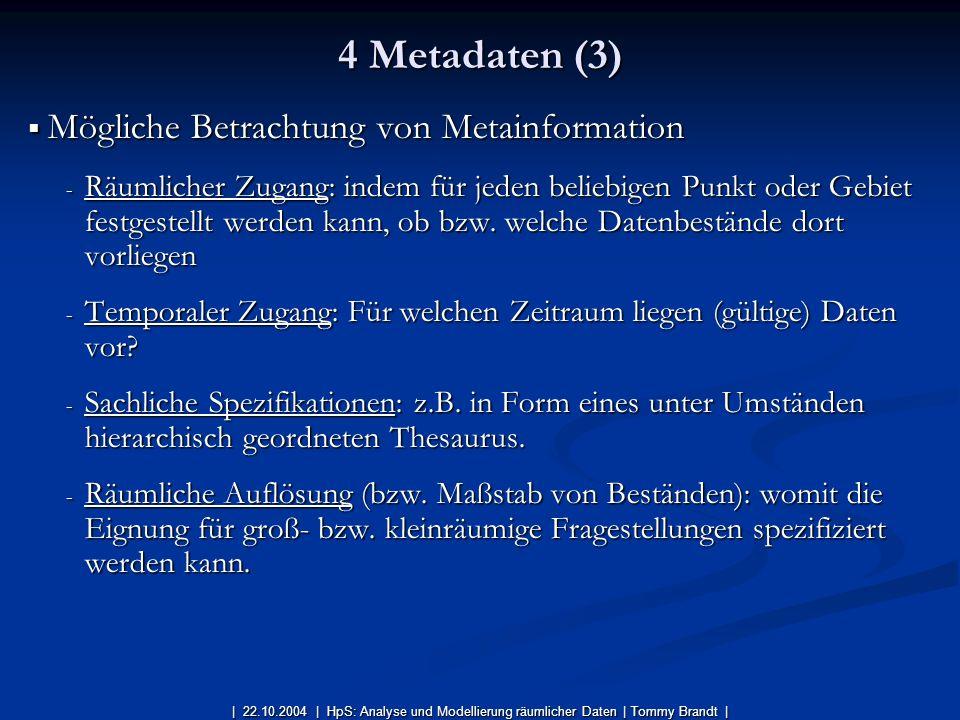 4 Metadaten (3) Mögliche Betrachtung von Metainformation