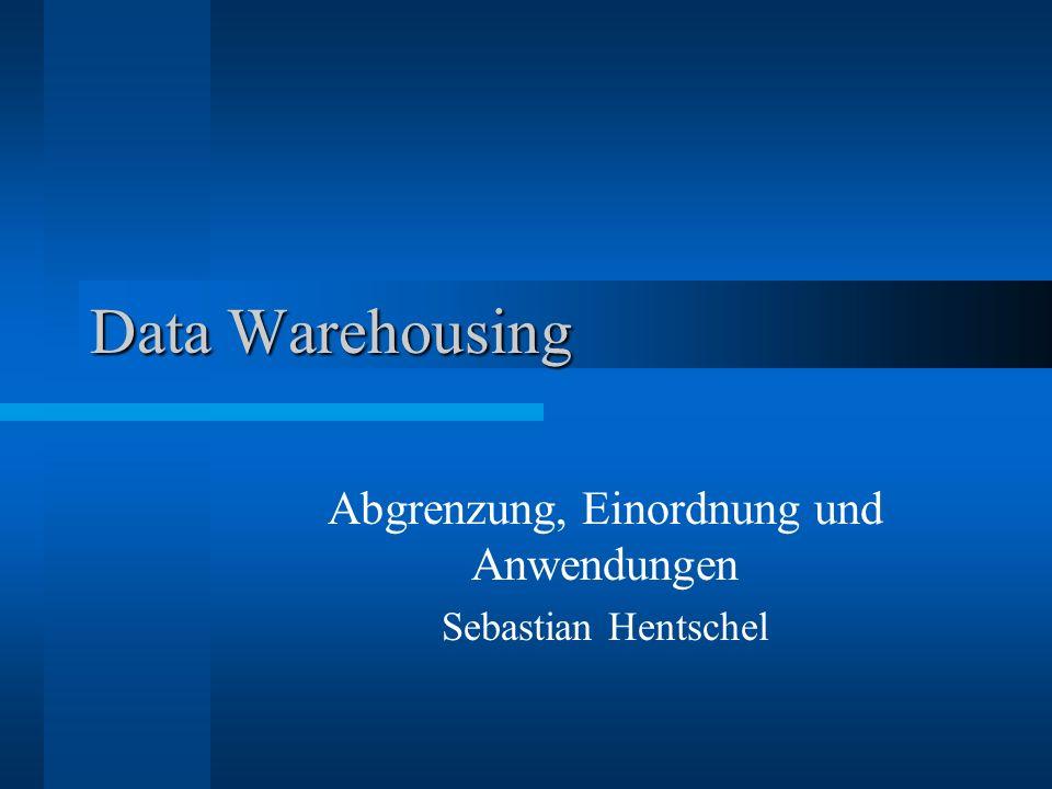 Abgrenzung, Einordnung und Anwendungen Sebastian Hentschel
