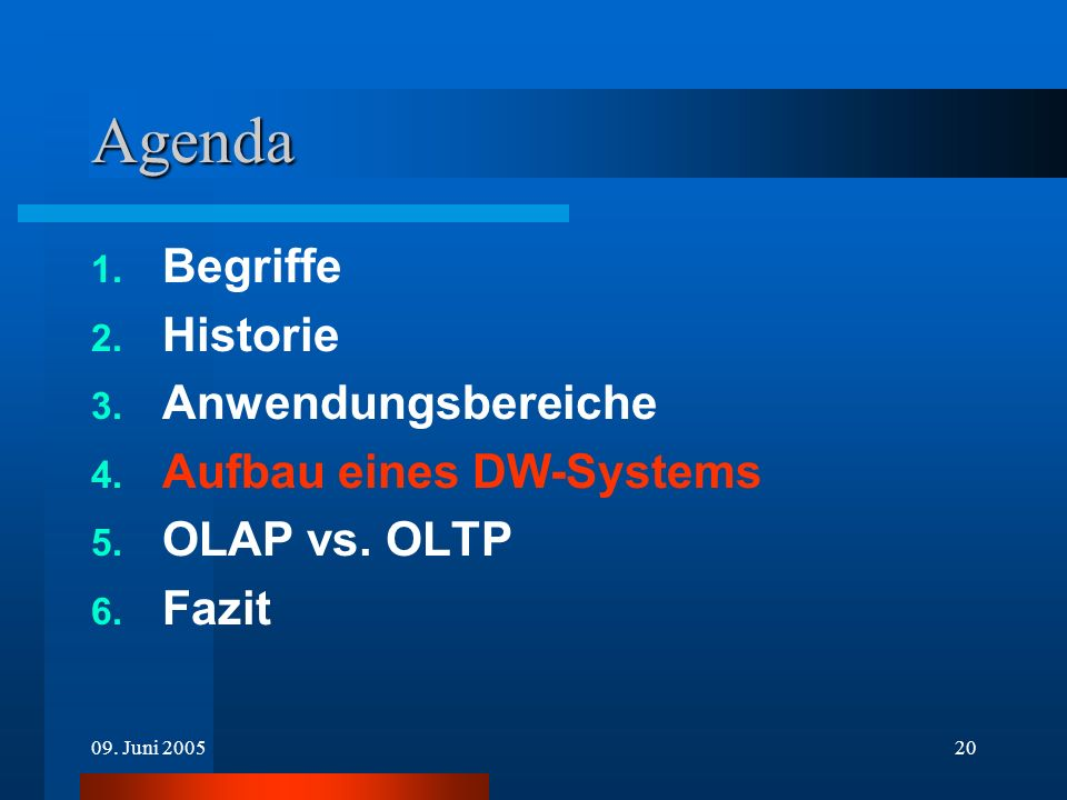Agenda Begriffe Historie Anwendungsbereiche Aufbau eines DW-Systems