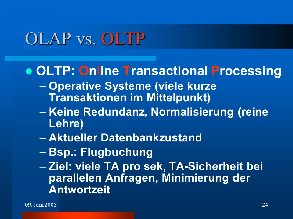 OLAP vs. OLTP OLTP: Online Transactional Processing