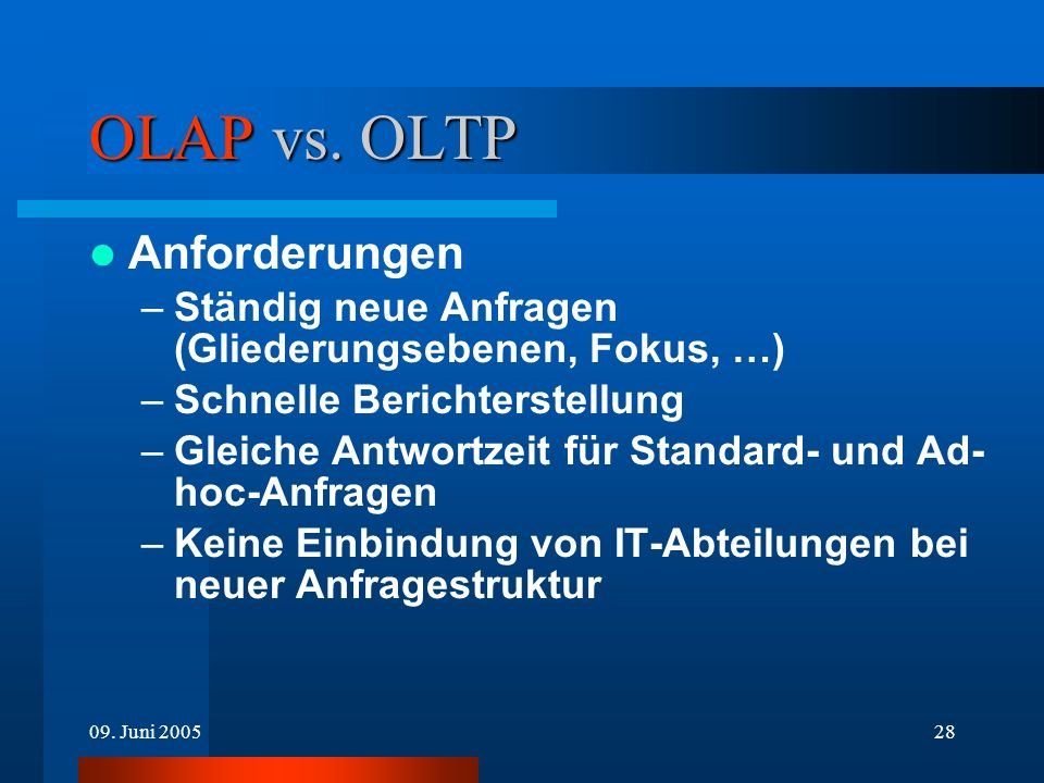 OLAP vs. OLTP Anforderungen
