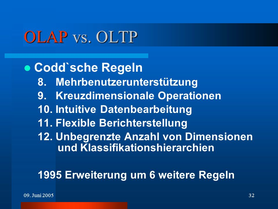 OLAP vs. OLTP Codd`sche Regeln 8. Mehrbenutzerunterstützung
