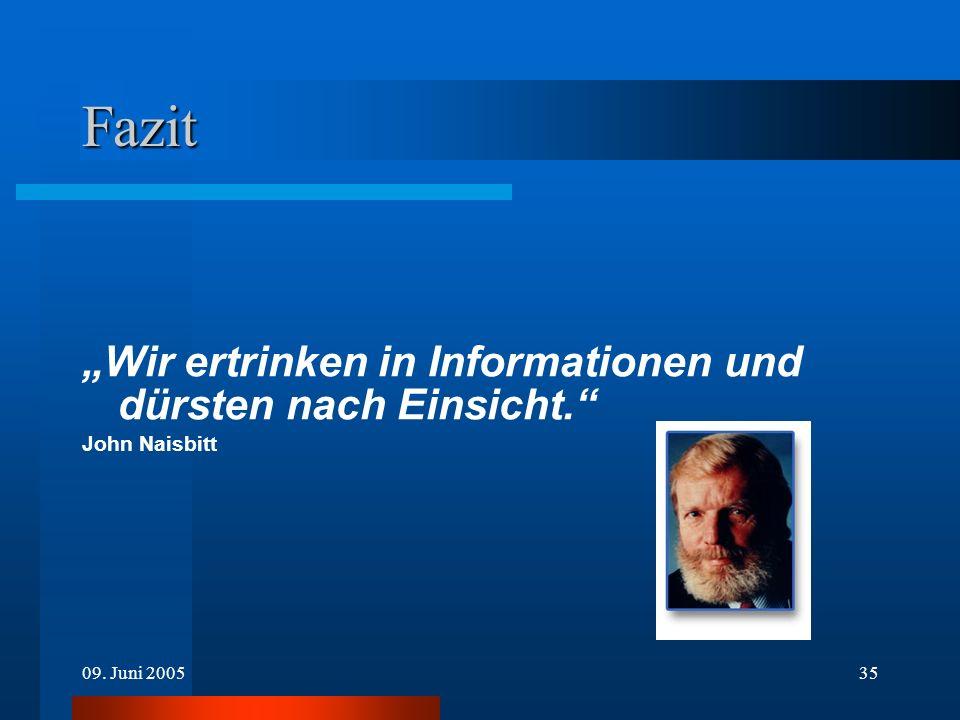 """Fazit """"Wir ertrinken in Informationen und dürsten nach Einsicht."""