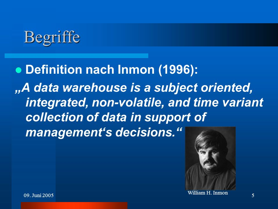Begriffe Definition nach Inmon (1996):