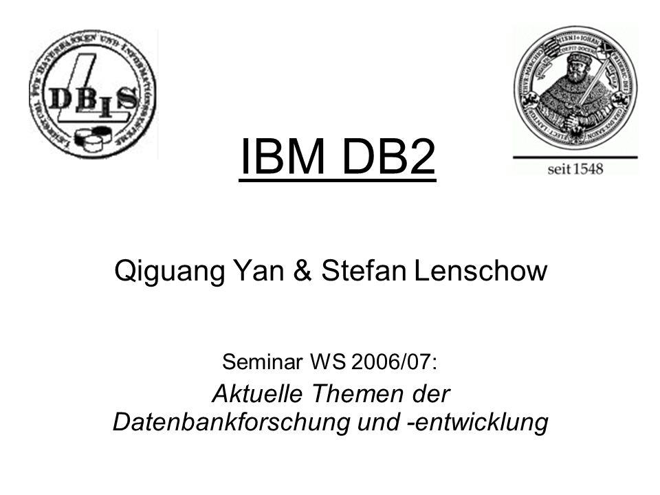 IBM DB2 Qiguang Yan & Stefan Lenschow