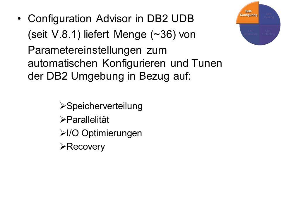 Configuration Advisor in DB2 UDB (seit V.8.1) liefert Menge (~36) von
