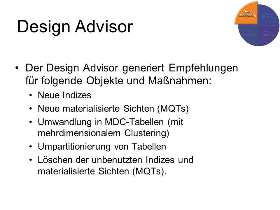Design Advisor Der Design Advisor generiert Empfehlungen für folgende Objekte und Maßnahmen: Neue Indizes.