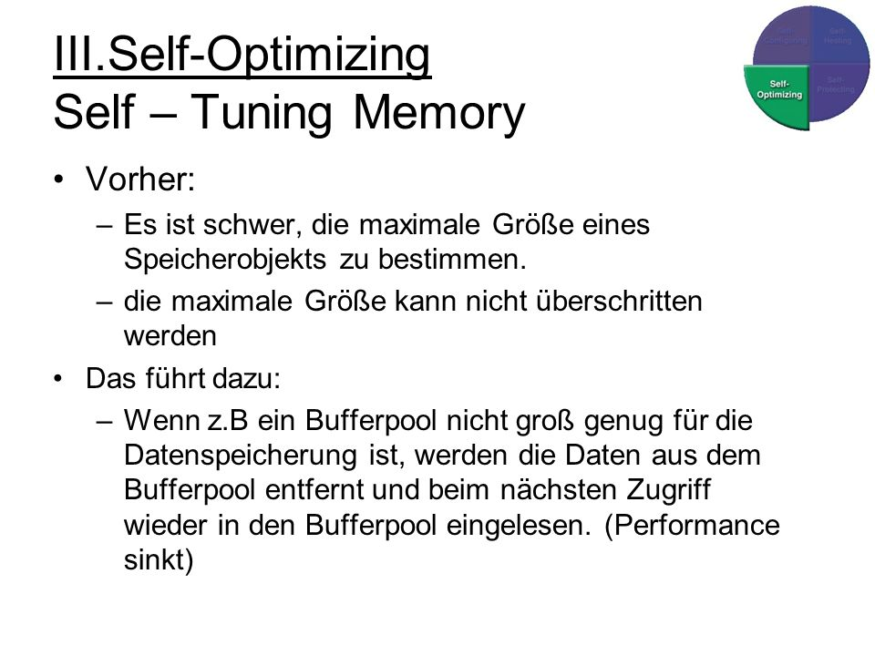 III.Self-Optimizing Self – Tuning Memory
