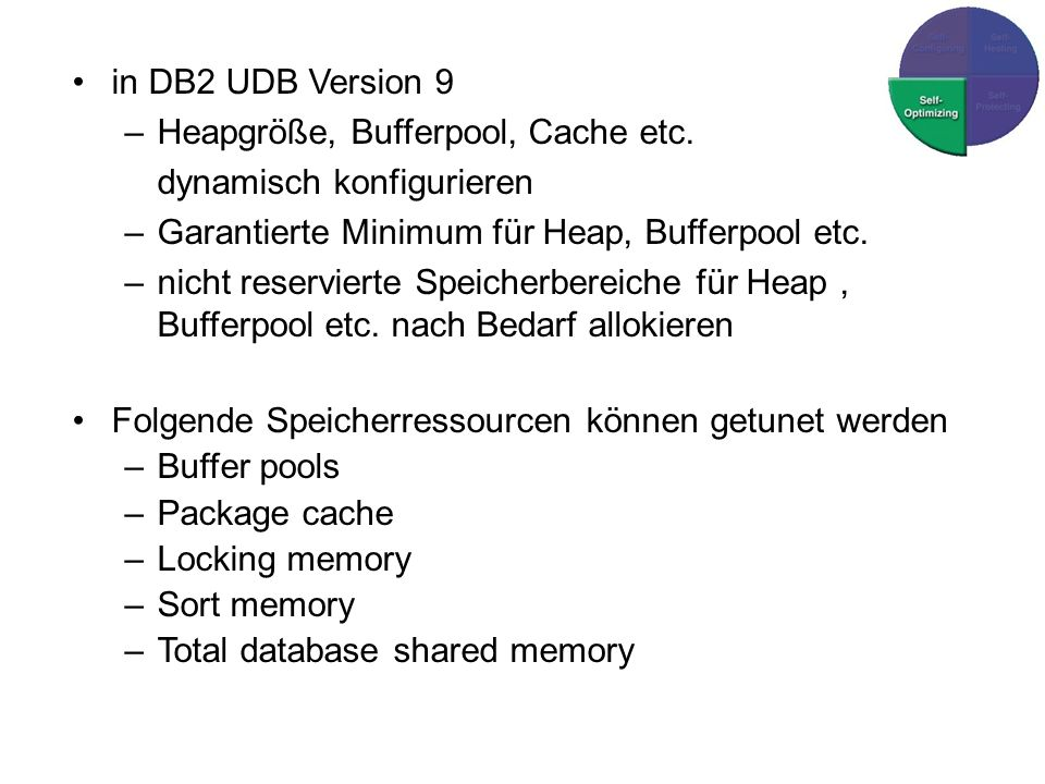 in DB2 UDB Version 9 Heapgröße, Bufferpool, Cache etc. dynamisch konfigurieren. Garantierte Minimum für Heap, Bufferpool etc.