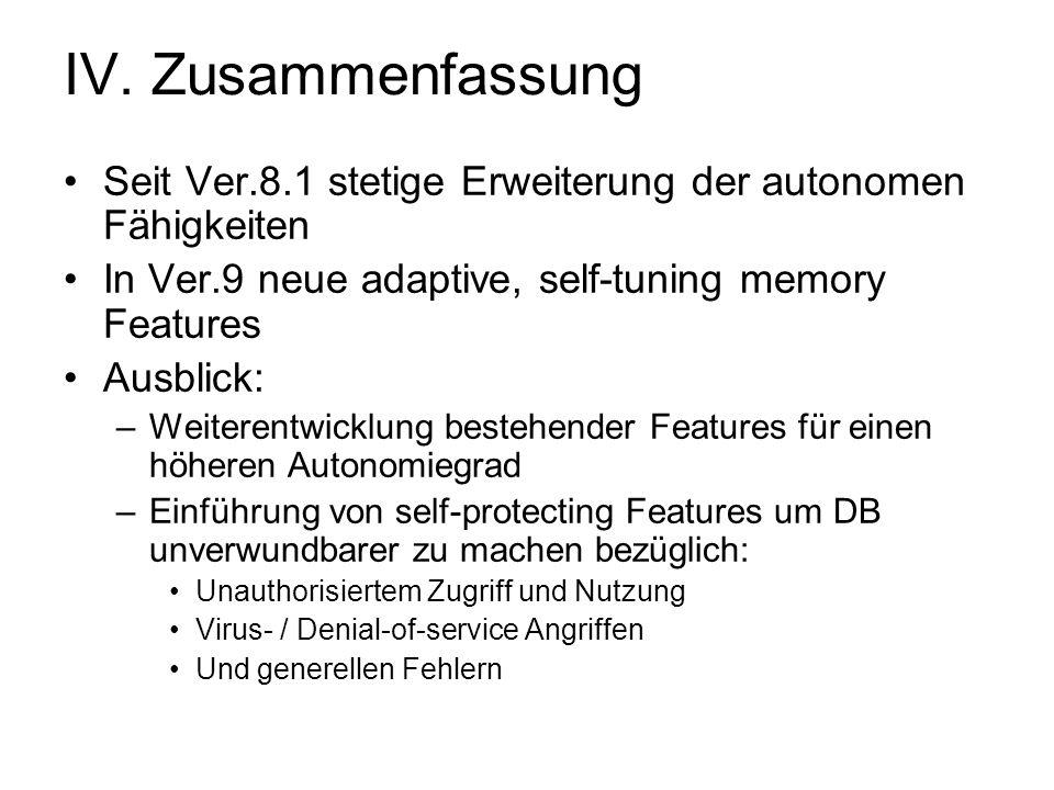 IV. Zusammenfassung Seit Ver.8.1 stetige Erweiterung der autonomen Fähigkeiten. In Ver.9 neue adaptive, self-tuning memory Features.