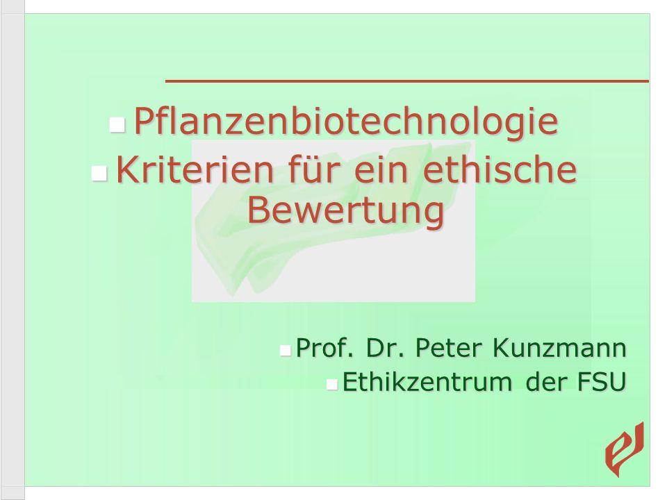 Pflanzenbiotechnologie Kriterien für ein ethische Bewertung