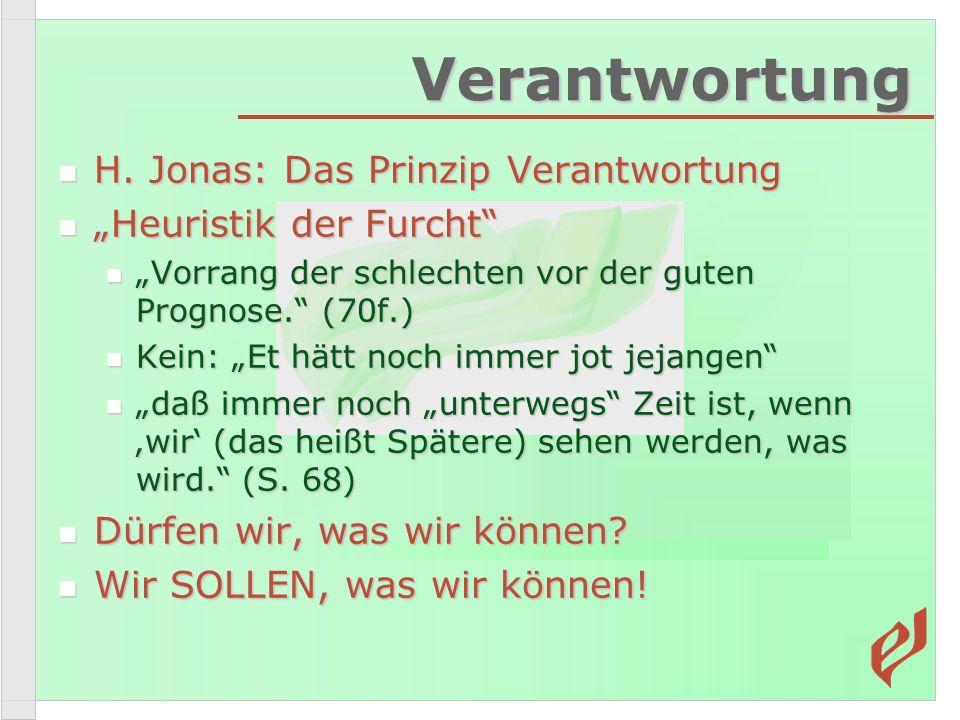 Verantwortung H. Jonas: Das Prinzip Verantwortung