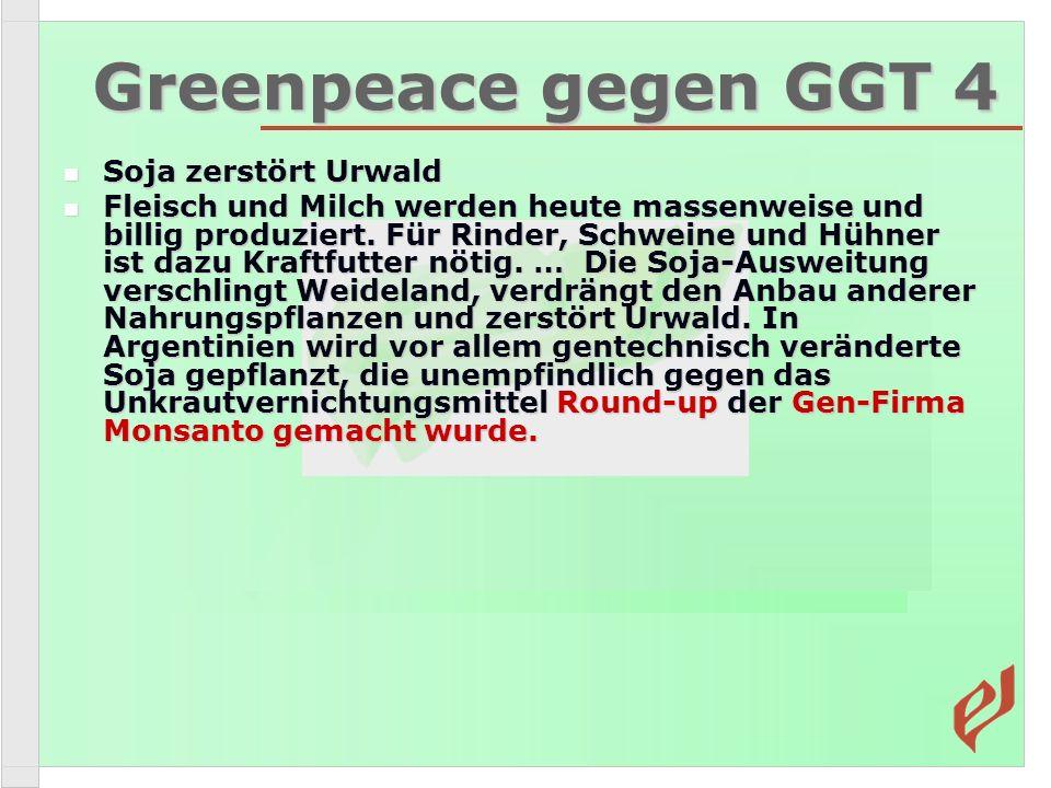 Greenpeace gegen GGT 4 Soja zerstört Urwald
