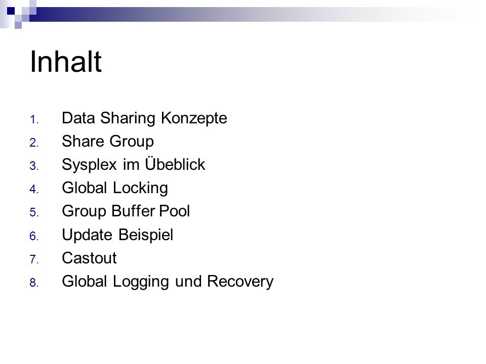 Inhalt Data Sharing Konzepte Share Group Sysplex im Übeblick