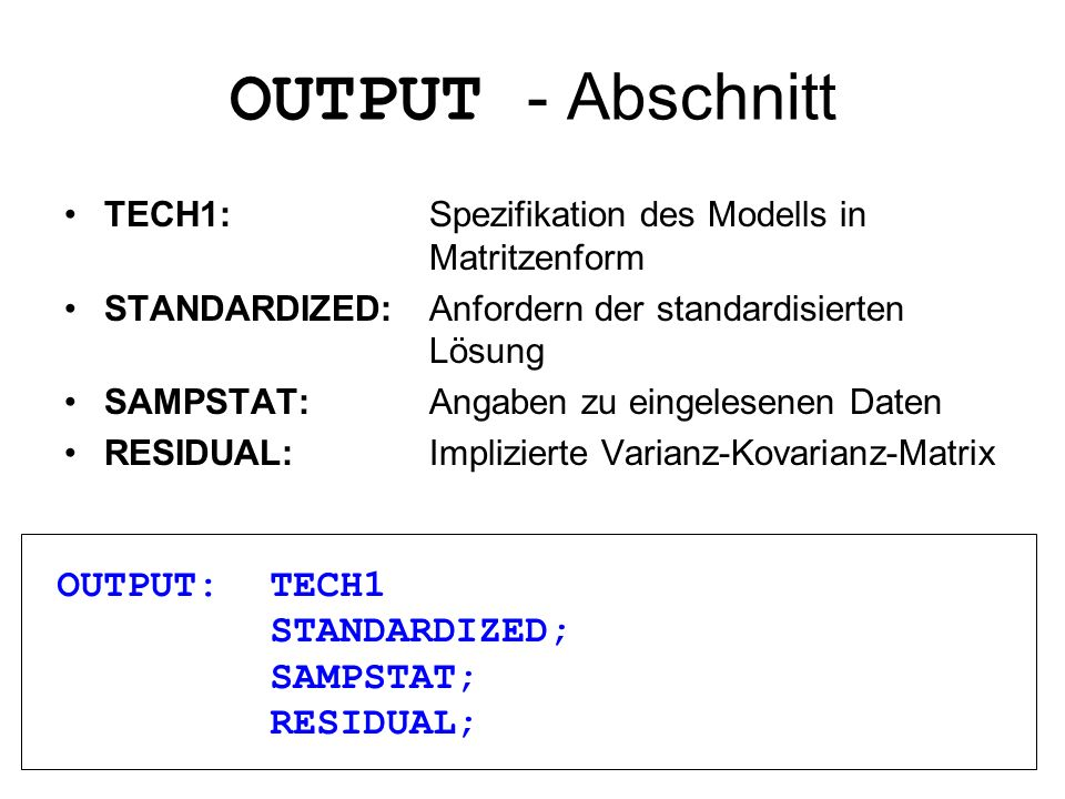 OUTPUT - Abschnitt OUTPUT: TECH1 STANDARDIZED; SAMPSTAT; RESIDUAL;