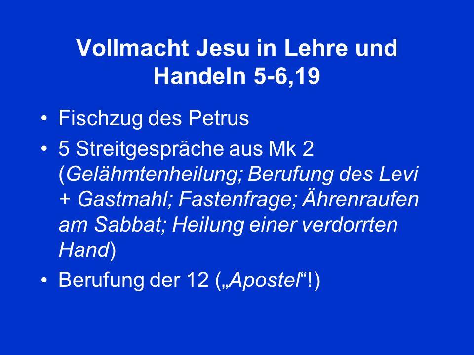 Vollmacht Jesu in Lehre und Handeln 5-6,19