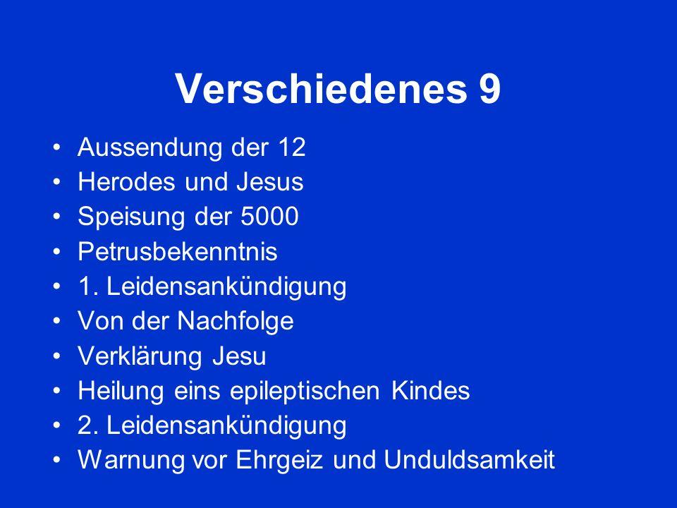 Verschiedenes 9 Aussendung der 12 Herodes und Jesus Speisung der 5000