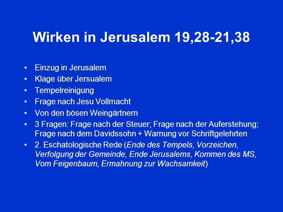 Wirken in Jerusalem 19,28-21,38 Einzug in Jerusalem
