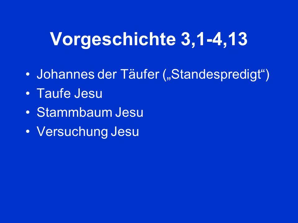 """Vorgeschichte 3,1-4,13 Johannes der Täufer (""""Standespredigt )"""