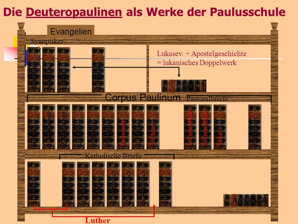 Die Deuteropaulinen als Werke der Paulusschule