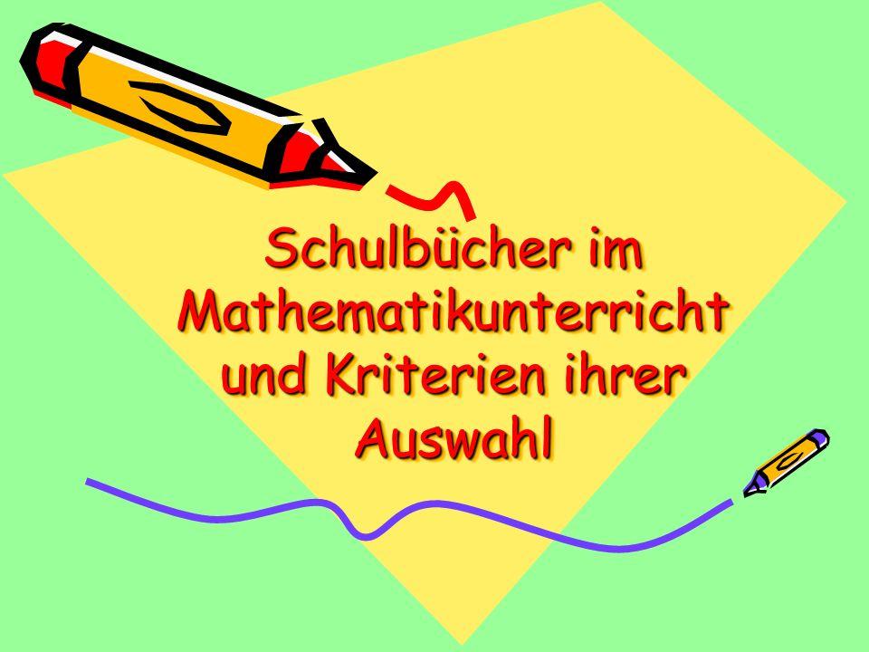 Schulbücher im Mathematikunterricht und Kriterien ihrer Auswahl