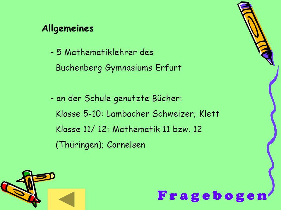 Fragebogen Allgemeines 5 Mathematiklehrer des